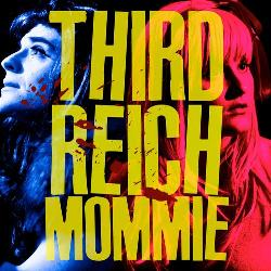 """Third Reich Mommie"" with Christopher Bryant and Nathan Burmeister"