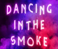 Dancing In The Smoke BLOG