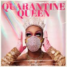 Quarantine Queen BLOG and PODCAST