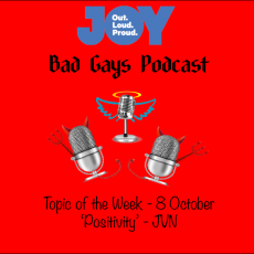 Welcome to Bad Gays and TotW – 'Positivity' and JVN