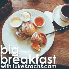Big Breakfast: Who Nearly Shat Their Pants?