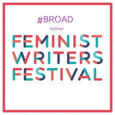 BROAD: Feminist Writers Festival and Shakira Hussein
