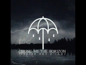 Day 1: Bring Me The Horizon – That's The Spirit