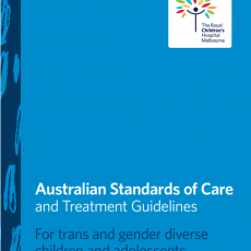Australian Standards of Care & Treatment Guidelines for Trans and Gender Diverse Children & Adolescents