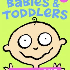 Babies & Toddlers – latest parenting guide by Kaz Cooke