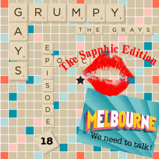 Episode 18 Parts 1 & 2: Welcome to an Ode to Sapphic Love and Melbourne, we need to talk