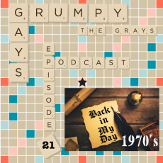 Episode 21 Part 4: Back in MY DAY…the 1970's
