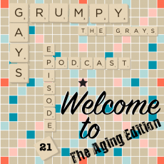 Episode 21 Part 1: Welcome to the Aging Edition