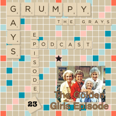 Episode 23: The Golden Girls Episode