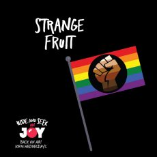 "82. ""Strange Fruit"" – Queering Black Lives Matter"