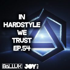 IN HARDSTYLE WE TRUST // EP.54 // CHANGE THE GAME