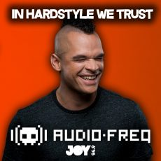 IN HARDSTYLE WE TRUST // EP.55 // AUDIOFREQ INTERVIEW