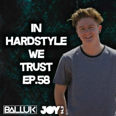 IN HARDSTYLE WE TRUST // EP.58