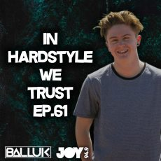 IN HARDSTYLE WE TRUST // EP.61