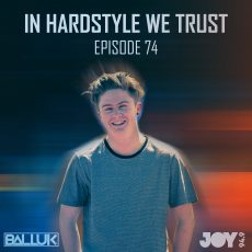 IN HARDSTYLE WE TRUST // EP.74