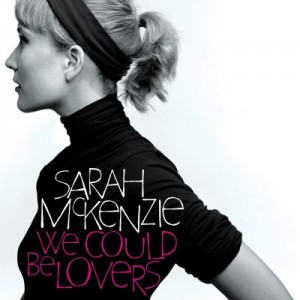 379 4794 Sarah McKenzie - We Could Be Lovers_0