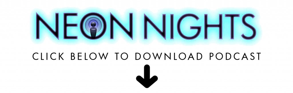 Neon Nights - Download the Podcast