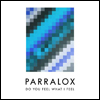 Parralox_061_Do-You-Feel-What-I-Feel_500px_100px