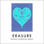 Erasure - Reason (Parralox Remix) 2014 08 06