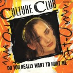 26 Culture Club - Do You Really Want to Hurt Me