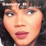 29 Sandy B - Make The World Go Round