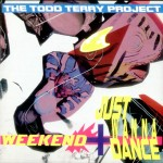 32 - Todd Terry - The Weekend