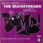 36 The Bucketheads - The Bomb