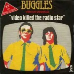 41 Buggles - Video Killed The Radio Star