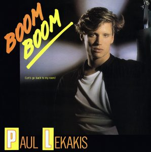 11 Paul Lekakis - Boom Boom (Let's Go Back To My Room) (PWL Edit)