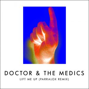 01 Doctor and the Medics - Lift Me Up (Parralox Radio Edit)