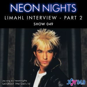 Neon Nights - 049 - Limahl Interview - Part 2
