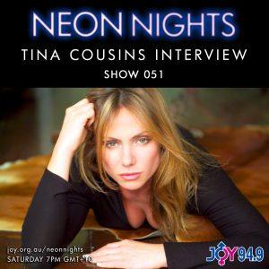 Neon Nights - 051 - Tina Cousins Interview