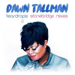 01 Dawn Tallman - Teardrops (Stonebridge Radio Edit)