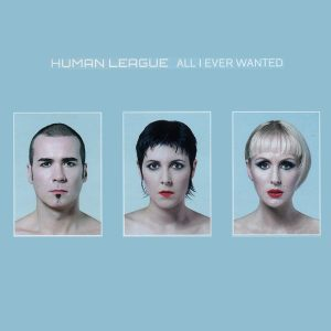 07-the-human-league-all-i-ever-wanted