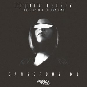 15-reuben-keeney-feat-sophie-the-bom-boms-dangerous-me
