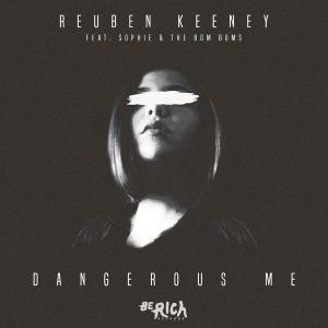 15-reuben-keeney-feat-sophie-the-bom-boms-dangerous-me