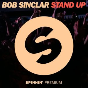 11-bob-sinclar-stand-up-spinnin-records