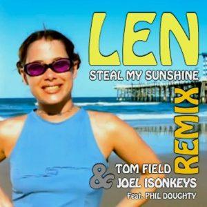 05 Len - Steal My Sunshine (Tom Field & Joel IsonKeys Remix)