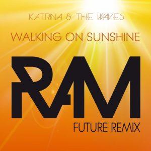 07 Katrina And The Waves - Walking On Sunshine (Ram Future Remix)
