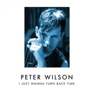08 Peter Wilson - I Just Wanna Turn Back Time