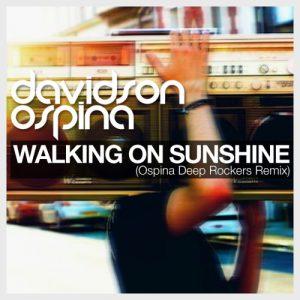 11 Davidson Ospina - Walking on Sunshine (Ospina Deep Rockers Remix)