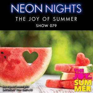 Neon Nights - 079 - The Joy Of Summer