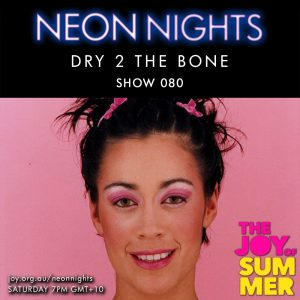Neon Nights - 080 - Dry 2 The Bone