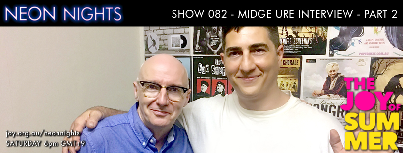 Neon Nights - Facebook - 082 - Midge Ure Interview - Part 2