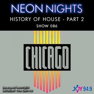 Neon Nights - 086 - History Of House - Part 2