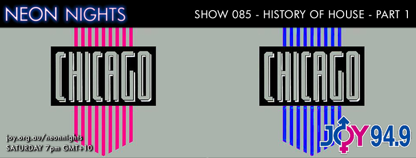 Neon Nights - Facebook - 085 - History Of House - Part 1