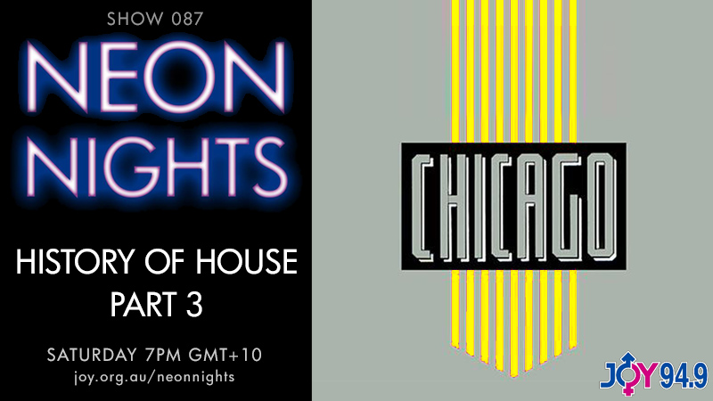 Neon Nights - Hootsuite - 087 - History Of House - Part 3