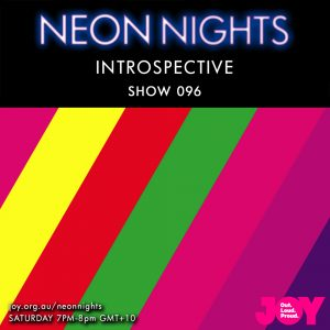 Neon Nights - 096 - Introspective