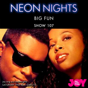 Neon Nights - 107 - Big Fun