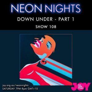 Neon Nights - 108 - Down Under Part 1
